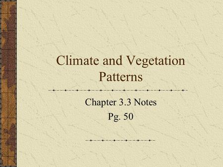 Climate and Vegetation Patterns