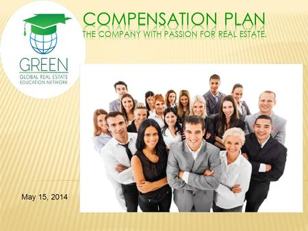 May 15, 2014. 10 WAYS TO GET PAID Th e GREEN Compensation Plan offers a powerful income producing opportunity for our Representatives who share our passion.