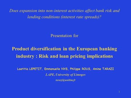 1 Does expansion into non-interest activities affect <strong>bank</strong> risk and <strong>lending</strong> conditions (interest <strong>rate</strong> spreads)? Presentation for Product diversification.
