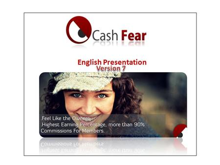 Cash Fear Team of Honor Cash Fear >>> No Fear From Real Cash Cash Fear >>> Earn Like Owners Cash Fear >>> No More Victims.