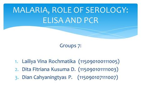 MALARIA, ROLE OF SEROLOGY: ELISA AND PCR