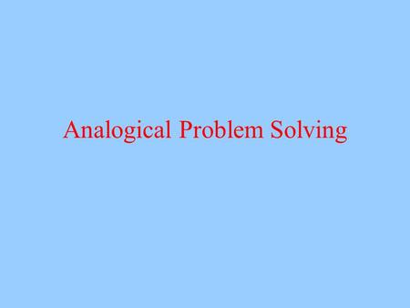 Analogical Problem Solving. How good are we at finding relevant prior experience?