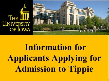 Information for Applicants Applying for Admission to Tippie.