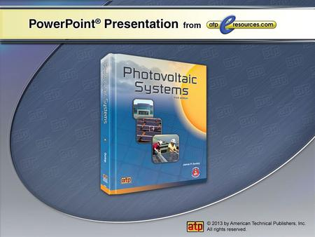 Chapter 1 Introduction to Photovoltaic Systems Photovoltaics PV Applications PV Industry Solar Energy Technologies.