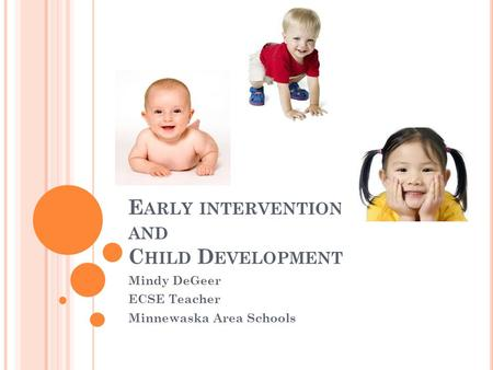 Early intervention and Child Development