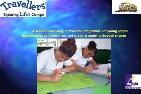 A school-based early intervention programme for young people that enhances connectedness and supports students through change.