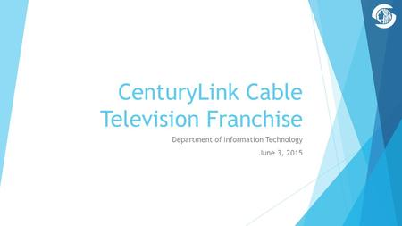 CenturyLink Cable Television Franchise