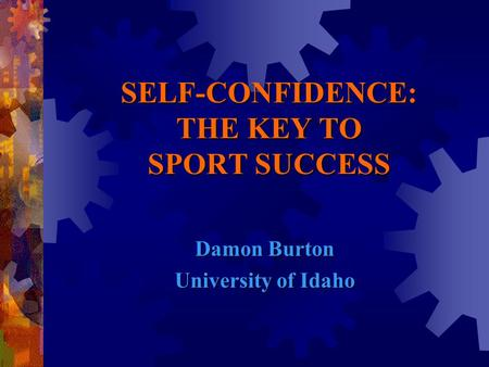 SELF-CONFIDENCE: THE KEY TO SPORT SUCCESS