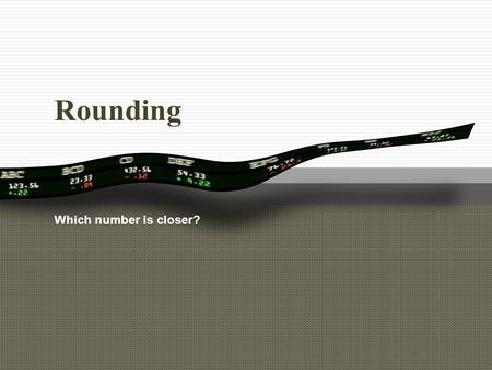 Rounding Which number is closer?.