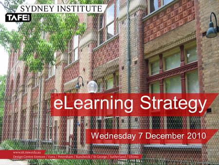 ELearning Strategy Wednesday 7 December 2010. An eLearning strategy?