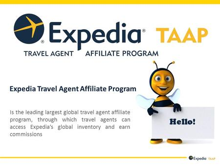Hello! Is the leading largest global travel agent affiliate program, through which travel agents can access Expedia's global inventory and earn commissions.