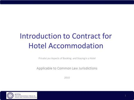 Introduction to Contract for Hotel Accommodation Private Law Aspects of Booking and Staying in a Hotel Applicable to Common Law Jurisdictions 2010 1.