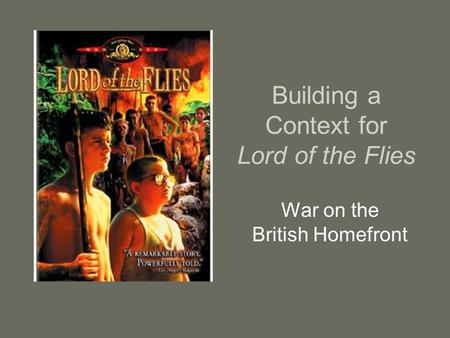 Building a Context for Lord of the Flies