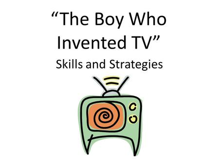 """The Boy Who Invented TV"""