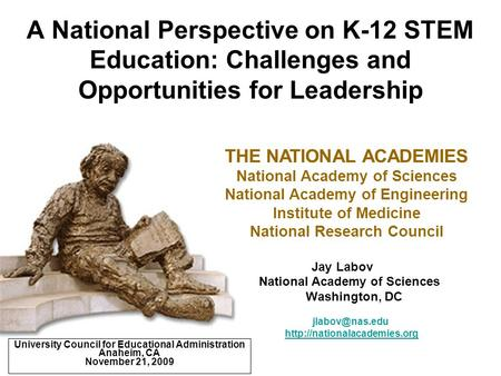 A National Perspective on K-12 STEM Education: Challenges and Opportunities for Leadership Jay Labov National Academy of Sciences Washington, DC