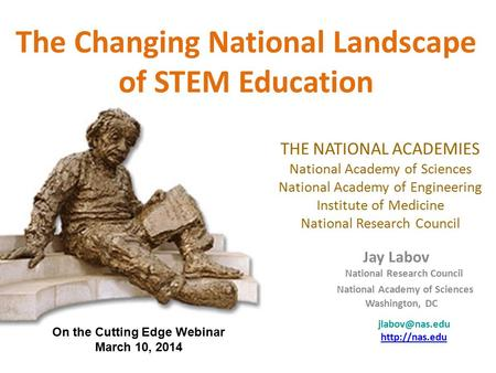 The Changing National Landscape of STEM Education THE NATIONAL ACADEMIES National Academy of Sciences National Academy of Engineering Institute of Medicine.