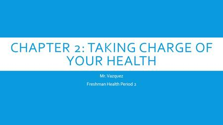 Chapter 2: Taking Charge of your health