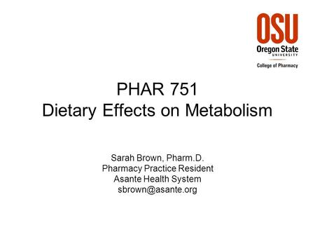 PHAR 751 Dietary Effects on Metabolism