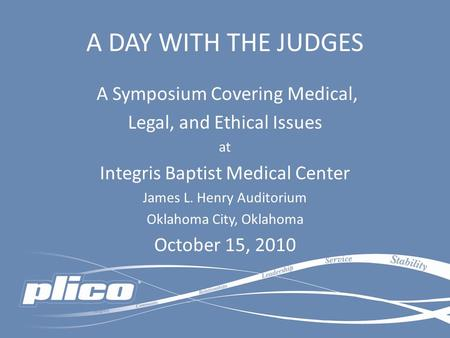 A DAY WITH THE JUDGES A Symposium Covering Medical,