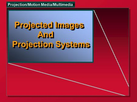 Projected Images And Projection Systems LL.