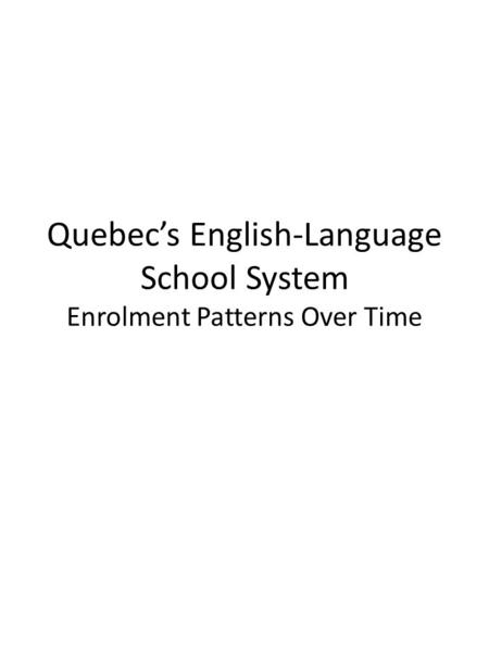 Quebec's English-Language School System Enrolment Patterns Over Time.