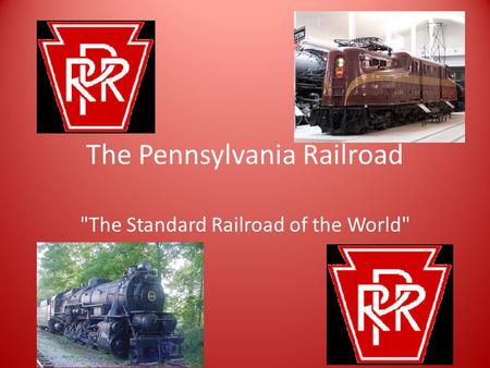 The Pennsylvania Railroad The Standard Railroad of the World