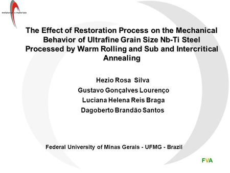 The Effect of Restoration Process on the Mechanical Behavior of Ultrafine Grain Size Nb-Ti Steel Processed by Warm Rolling and Sub and Intercritical Annealing.