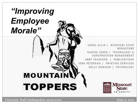 CAROL ELLIS | MISSOURI STATE BOOKSTORE NADINE JONES | TECHNOLOGY & CONSTRUCTION MANAGEMENT ABBY ISACKSON | PUBLICATIONS JOHN PETERSON | PRINTING SERVICES.