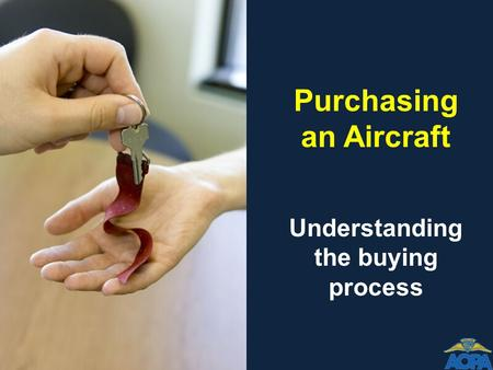 Purchasing an Aircraft Understanding the buying process.