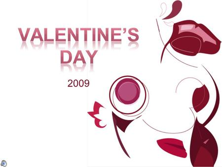 2009. Vanda Gomes Valentine's Day, or St Valentine's Day, is celebrated every year on 14 th February.