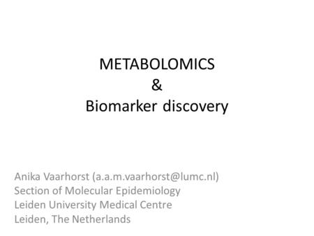 METABOLOMICS & Biomarker discovery