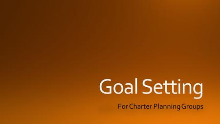 For Charter Planning Groups. Mission Goals Educational Program Need.