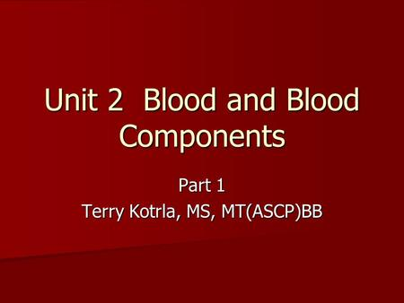 Unit 2 Blood and Blood Components