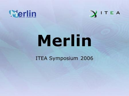 Merlin ITEA Symposium 2006. 2006Merlin Overview2 Problem domain Companies hardly develop embedded products completely on their own Embedded systems need.