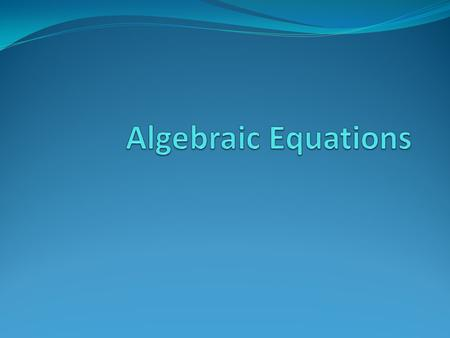 Solving Equations by Adding and Subtracting: Vocabulary Solve: To solve an equation mean to find a solution to the equation. Isolate the variable: Get.