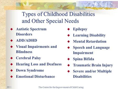 The Center for the Improvement of Child Caring Types of Childhood Disabilities and Other Special Needs  Autistic Spectrum Disorders  ADD/ADHD  Visual.