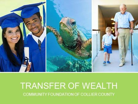 TRANSFER OF WEALTH COMMUNITY FOUNDATION OF COLLIER COUNTY.