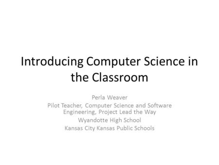 Introducing Computer Science in the Classroom