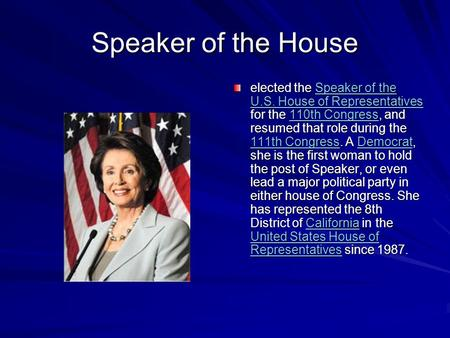 Speaker of the House elected the Speaker of the U.S. House of Representatives for the 110th Congress, and resumed that role during the 111th Congress.