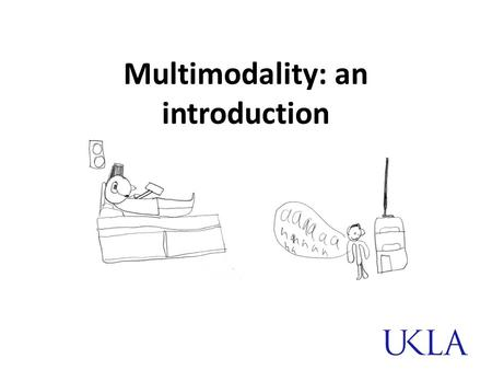 Multimodality: an introduction. New ways of reading, new ways of writing 'literacy teaching and learning needs to change because the world is changing'