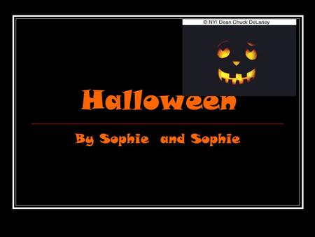Halloween By Sophie and Sophie.