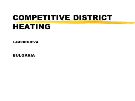 COMPETITIVE DISTRICT HEATING L.GEORGIEVA BULGARIA.