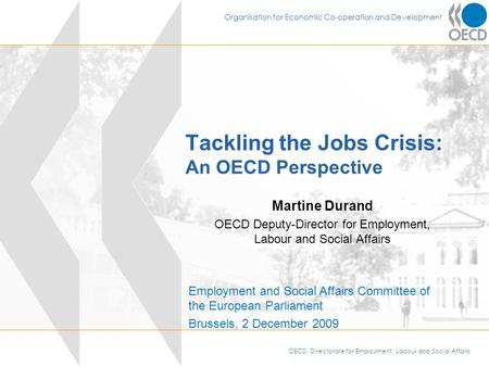 OECD, Directorate for Employment, Labour and Social Affairs Organisation for Economic Co-operation and Development Tackling the Jobs Crisis: An OECD Perspective.