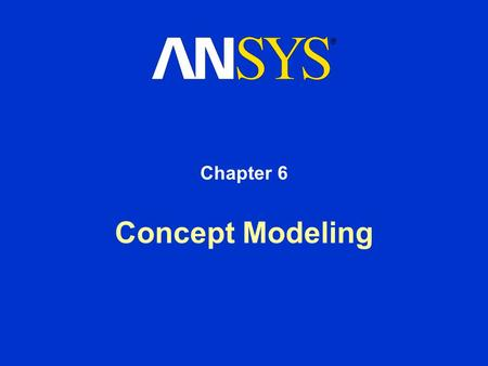 Concept Modeling Chapter 6. Training Manual December 17, 2004 Inventory #002176 6-2 Concept Modeling Contents Concept Modeling Creating Line Bodies Modifying.