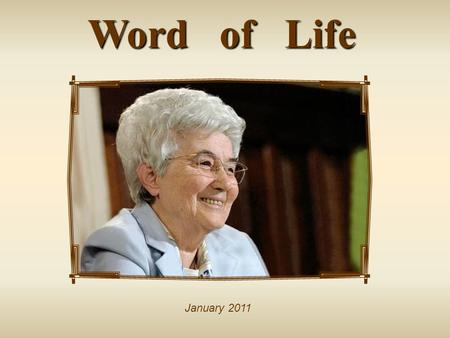 "Word of Life January 2011 ""Now the whole group of those who believed were of one heart and soul, and no one claimed private ownership of any possessions,"