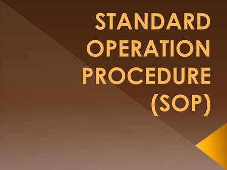 The purpose of SOP is to describe the Performance of a controlled process and if it is written to fulfill only that purpose efficiently and effectively,