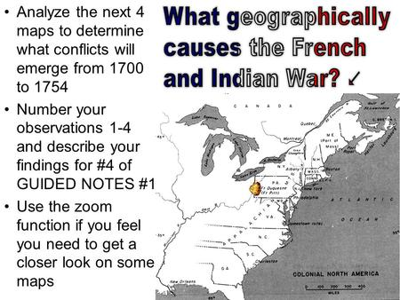 Analyze the next 4 maps to determine what conflicts will emerge from 1700 to 1754 Number your observations 1-4 and describe your findings for #4 of GUIDED.