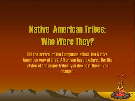 Native American Tribes: Who Were They?