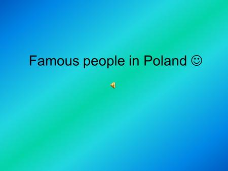 Famous people in Poland 