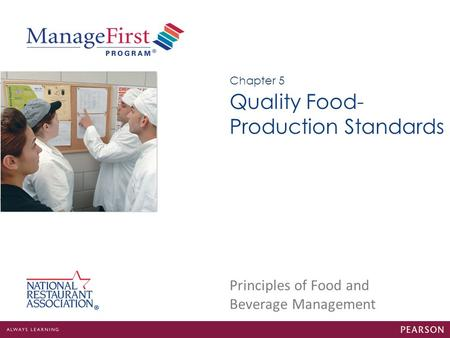 Principles of Food and Beverage Management Quality Food- Production Standards Chapter 5.